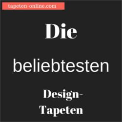 Die beliebtesten Designtapeten